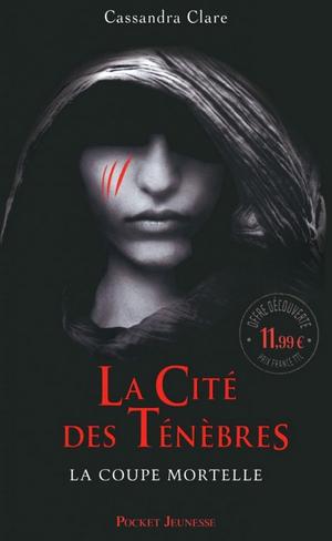 La Coupe Mortelle (La Cité des Ténèbres #1) par Cassandre Clare
