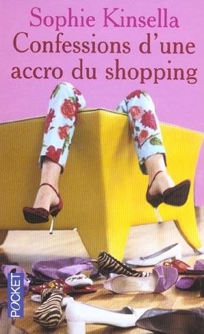 Confessions d'une accro du shopping, par Sophie Kinsella.