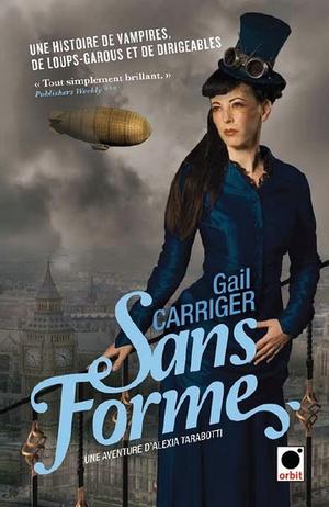 Le Protectorat de l'Ombrelle #2 - Sans Forme, par Gail Carriger.