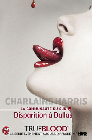 La Communauté du Sud #2 - Disparition à Dallas, par Charlaine Harris.