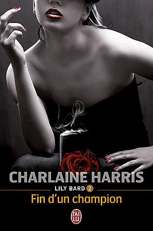 Lily Bard #2 - Fin d'un Champion, par Charlaine Harris.