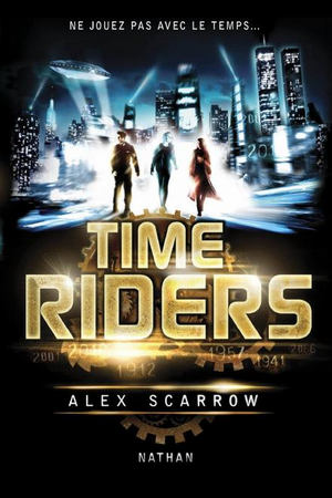Time Riders (Time Riders #1) par Alex Scarrow