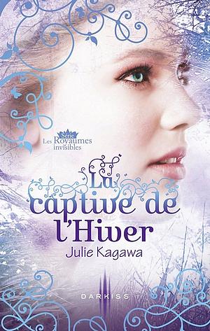 Les Royaumes Invisibles #2 - La Captive de l'Hiver, de Julie Kagawa.