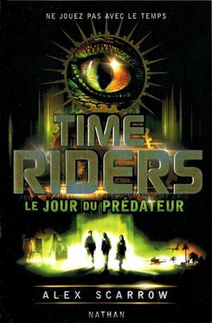 Le Jour du Prédateur (Time Riders #2) par Alex Scarrow