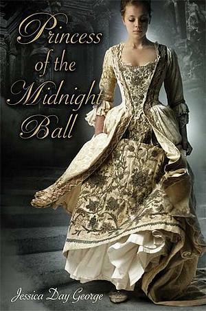 Princess #1 - Princess of the Midnight Ball, de Jessica Day George.