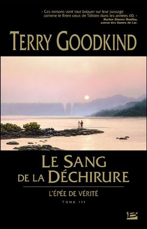 L'Épée de Vérité #3 - Le Sang de la Déchirure, de Terry Goodkind.