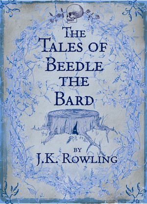 The Tales of Beedle the Bard, de J.K. Rowling.