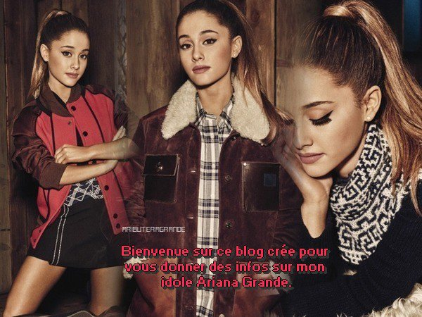Bienvenue Sur Ta Source OFFICIEL D' Ariana Grande ♥