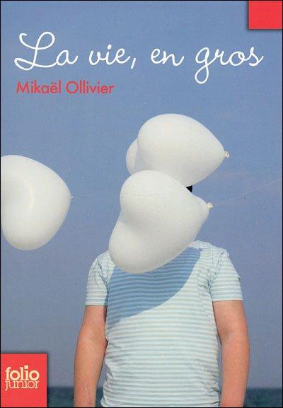 La vie, en gros - Mikaël Ollivier