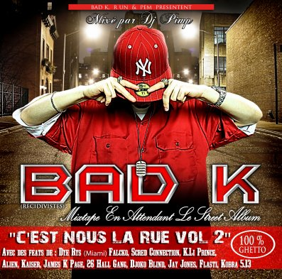 C'est Nous La Rue Volume.2  / Bad K feat Dye Rys - Miami to France (Prod By Bivy StreetSquad BeatZ) (2011) (2011)