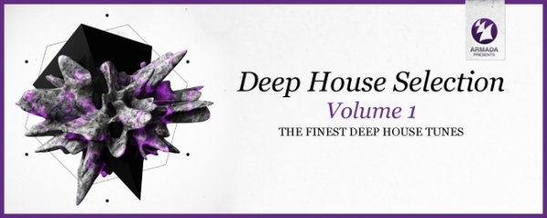 Armada Deep House Selection Volume 1 (The Finest Deep House Tunes) (Out ...