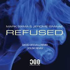 Mark Sixma & Jerome Isma-Ae - Refused (David Gravell Remix) (Available F...
