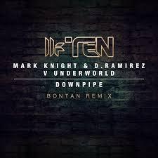 Mark Knight & D. Ramirez V Underworld - Downpipe (Bontan Remix)