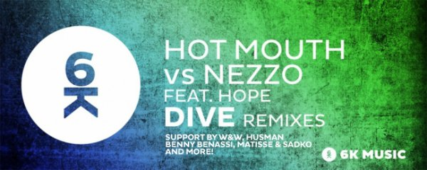 Hot Mouth vs Nezzo feat. Hope - Dive (Husman Remix)