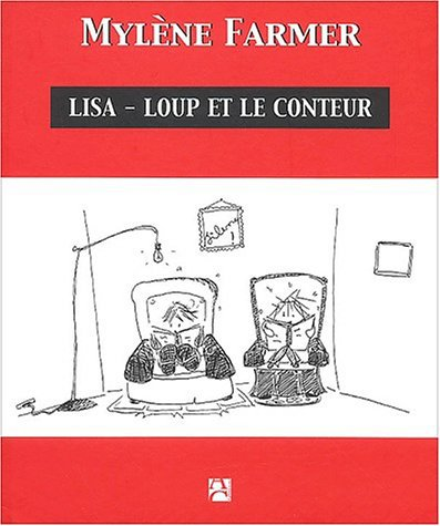 Voici un livre que Mylène Farmer a écrit - Lisa-Loup et le conteur