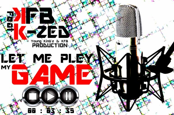 Let Me Play My Game Ft K-zed  (2011)