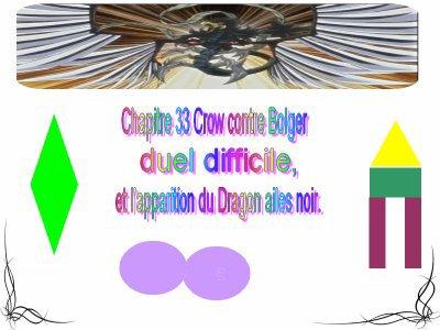Chapitre 33 : Crow contre Bolger : entre regrets et vengeance ! Apparition du Dragon Ailes Noires !