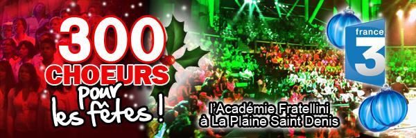"""Participation à l'émission """"300 Choeurs pour les fêtes"""""""