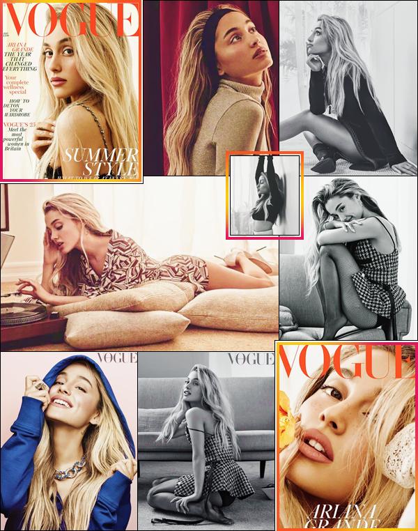 • Ariana Grandefait la couverture du magazine « British Vogue » pour l'édition de juillet '18.
