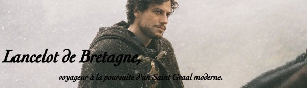 * Lancelot de Bretagne A la recherche d'un Saint Graal *