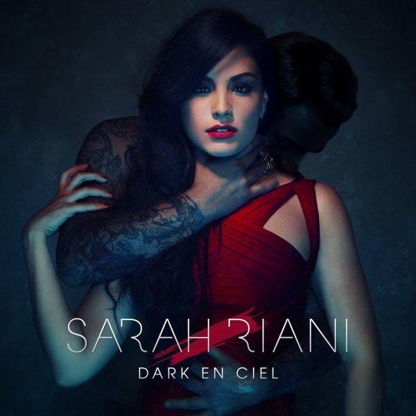 """SARAH RIANI 1er ALBUM 🎧 """"DARK EN CIEL"""" 🎧 sortie 25 MAI 2015 !!!"""