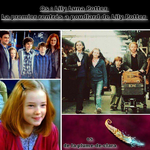 os : sur la premier rentrés a poudlard de Lily Potter :=)