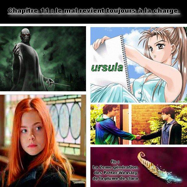 fic : la 2eme génération des Potter/weasley, Chapitre 11 : le mal revient toujours à la charge  :=)