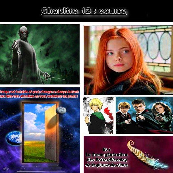 fic : la 2eme génération des Potter/weasley, Chapitre 12 : courre :=)