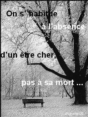 On S Habitue A L Absence D Un Etre Cher Pas A Sa Mort