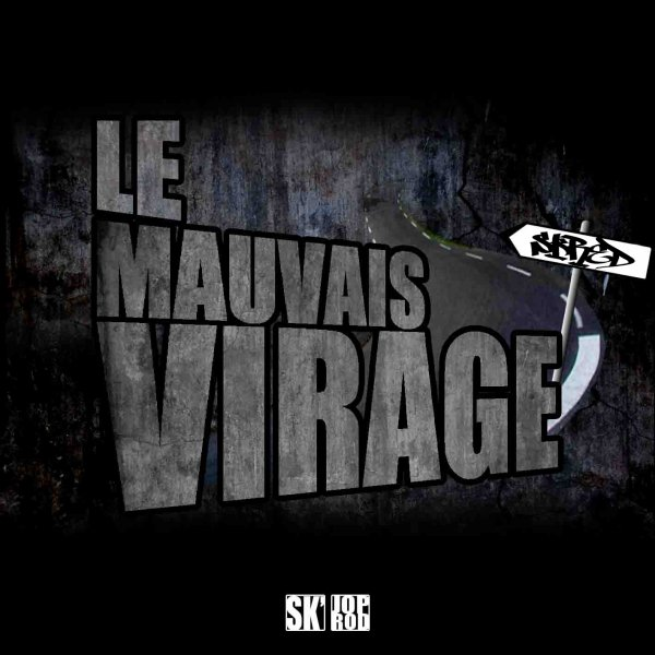 le mauvais virage  / La Delinquance - Kikeurs A Gages Feat Skred & Kalash  (2012)