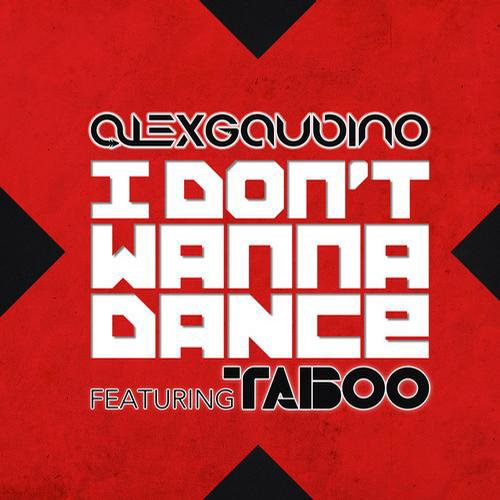 Alex Gaudino feat. Taboo / I Don't Wanna Dance (Radio Edit) (2012)