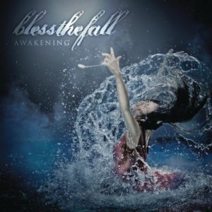 Awakening / I'm Bad News, In the Best Way - Blessthefall (2011)