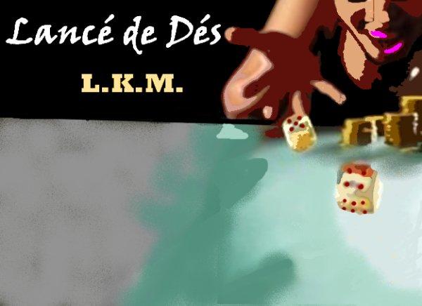 Lancé De Dès / L.K.M.-J'Me Presente (feat. IDM) (2012)
