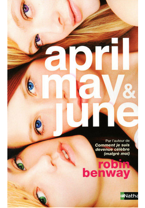 April , May & June de Robin Benway ♥