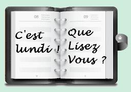 C'est Lundi ! Que lisez vous ? (8)