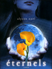 La saga Éternels d'Alyson Noël  ♥