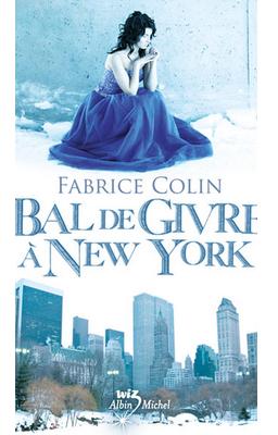 Bal de Givre à New York de Fabrice Colin (EM)