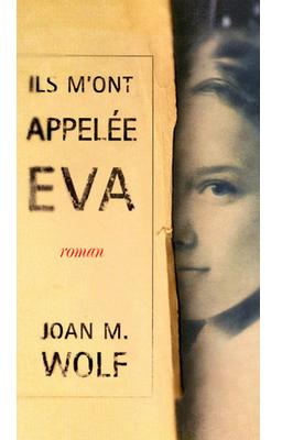 Ils m'ont appelé Eva de Joan M. Wolf ♥(EM)