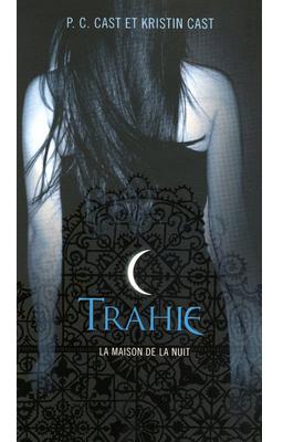 La Maison de la Nuit (T2) : Trahie de PC & Kristin Cast  ♥