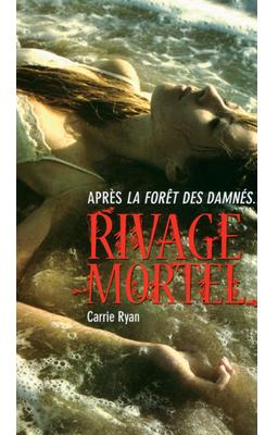 Rivage Mortel (T2) de Carrie Ryan ♥♥(EM)