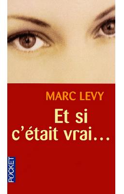 Et si c'était vrai de Marc Levy ♥