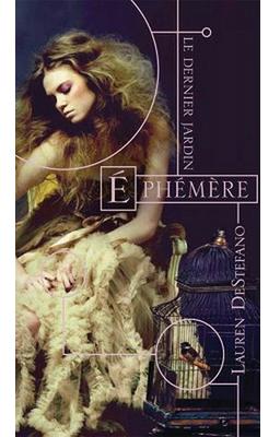 Le dernier jardin  (T1) : Éphémère de Lauren Destefano ♥