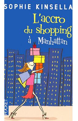 L'accro du shopping à Manhattan (T2) de Sophie Kinsella ♥