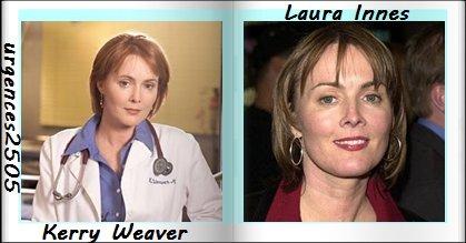 Kerry Weaver /Laura Innes