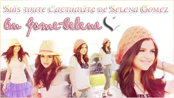 GOME-SELENA ◊ Ta source d'actualité consacrée à la sublime Selena Gomez !