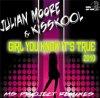 Girl You Know It's True 2010 / JULIAN MOORE ft. KISSKOOL - GIRL YOU KNOW IT'S TRUE 2010 (2010)