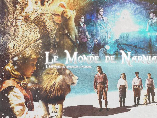 LE MONDE DE NARNIA CHAPITRE 3 : L'ODYSSÉE DU PASSEUR D'AURORE     Créa - Texte