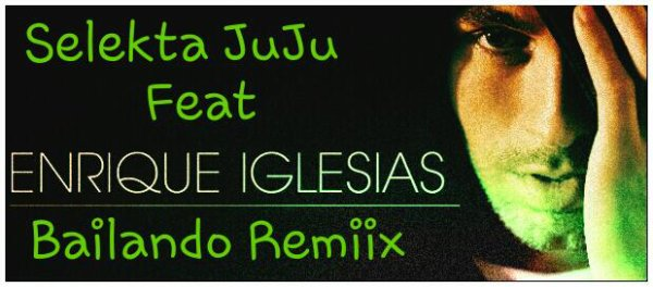 Selekta JuJu Ft Enrique Iglesias - Bailando ft. Sean Paul Version Maxii Remiix 2015 (2015)