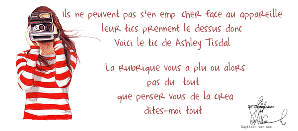 les tics de stars : ashley tisdal