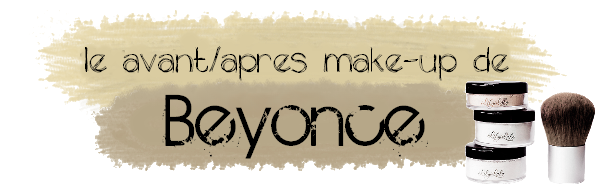 BEYONCE SANS MAKE-UP